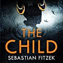 The Child Audiobook by Sebastian Fitzek Narrated by Robert Glenister