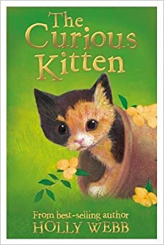 Book The Curious Kitten (Holly Webb Animal Stories)