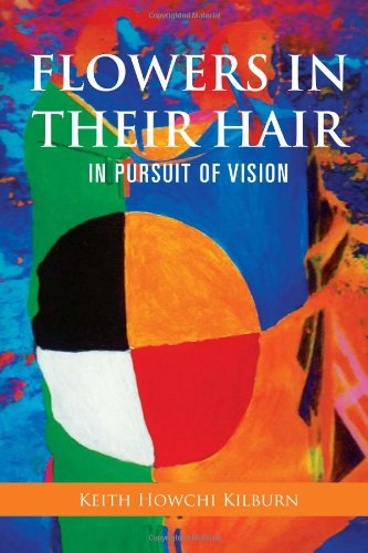 Flowers in Their Hair: In Pursuit of Vision PDF