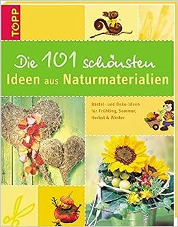 Die 101 Schonsten Ideen Aus Naturmaterialien Bastel Und Deko Ideen