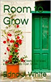 Room to Grow: A Lesson from a Plant