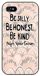 iPhone 5 / 5s Bible Verse - Be silly. Be honest. Be kind. Ralph Waldo Emerson - black plastic case / Verses, Inspirational and Motivational