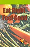 Eat Right, Feel Good, Erin A. Olearczyk, 0823981509