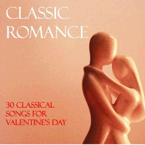 Classic Romance: 30 Classical ...