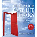 Heal Your Past-Life Fears Speech by Ainslie MacLeod Narrated by Ainslie MacLeod