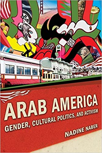 Arab America: Gender, Cultural Politics, and Activism (Nation of Nations), Naber, Nadine