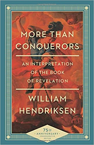 More than conquerors an interpretation of the book of revelation more than conquerors an interpretation of the book of revelation anniversary commemorative edition fandeluxe Gallery