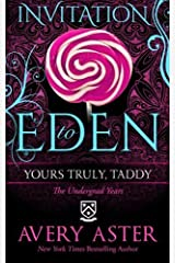 Yours Truly, Taddy: (The Undergrad Years) (Invitation to Eden) by Avery Aster (2014-04-16) Paperback