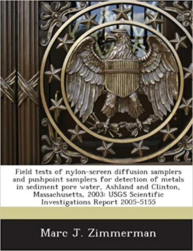 Book Field tests of nylon-screen diffusion samplers and pushpoint samplers for detection of metals in sediment pore water, Ashland and Clinton, ... Scientific Investigations Report 2005-5155