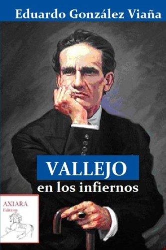 Vallejo en los infiernos (Spanish Edition) PDF