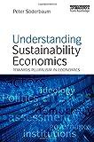 Understanding Sustainability Economics, Peter Soderbaum, 1844076261