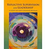 img - for [(Reflective Supervision and Leadership for Infant and Early Childhood)] [Author: Mary Claire Heffron] published on (January, 2011) book / textbook / text book