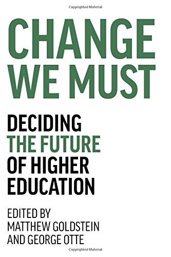 Change We Must: Deciding The Future Of Higher Education