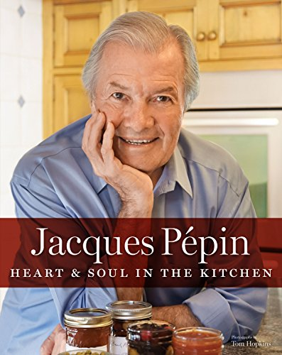Jacques Pépin Heart & Soul in the Kitchen by [Pépin, Jacques]