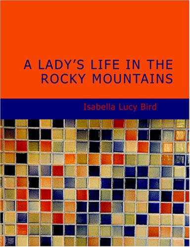 A Lady's Life in the Rocky Mountains pdf epub