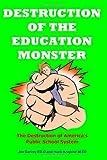Destruction of the Education Monster, Hank Kraychir and Jim Garvey, 1440407886