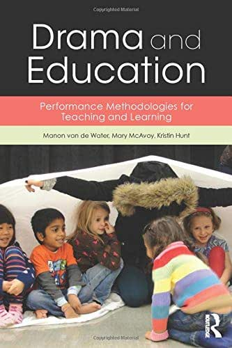 Drama and Education: Performance Methodologies for Teaching and Learning