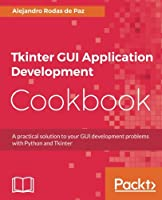 Tkinter GUI Application Development Cookbook Front Cover