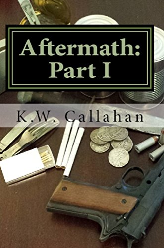 Aftermath: Part 1 by [Callahan, K.W.]