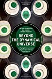 img - for Beyond the Dynamical Universe: Unifying Block Universe Physics and Time as Experienced book / textbook / text book
