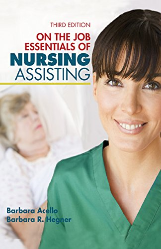 Nursing Assistant: A Nursing Process Approach – On the Job: Essentials of Nursing Assisting Pdf