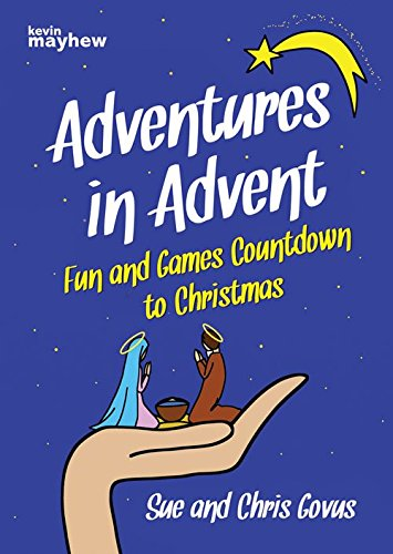 Adventures in Advent (An activity countdown to Christmas) by Kevin Mayhew