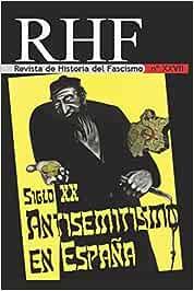 RHF - Revista de Historia del Fascismo: Siglo XX Antisemitismo en España: 27: Amazon.es: Milà, Ernesto: Libros