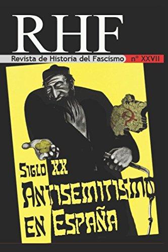 RHF - Revista de Historia del Fascismo: Siglo XX Antisemitismo en España: Amazon.es: Milà, Ernesto: Libros