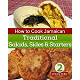 How to Cook Jamaican Cookbook 2: Traditional Salads, Sides & Starters (The Back to the Kitchen Cookbook Series)