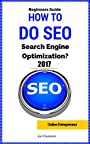 How To Do SEO: Cutting edge techniques how to do it yourself search engine optimization. (Online Entrepreneur Book 3)