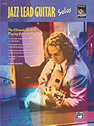 Jazz Lead Guitar Solos: The Ultimate Guide to Playing Great Leads, Book & CD