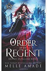 Order of the Regent: a Why Choose Fantasy Romance (Knights of Valliere) Paperback