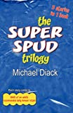 The Super Spud Trilogy, Michael Diack, 1780033273