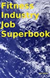 Sports-Fitness Superbook Book 10. Sports, Fitness & Recreation Job Guide