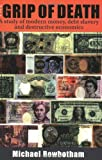 By Michael Rowbotham - The Grip of Death: A Study of Modern Money, Debt Slavery and Destructive Economics