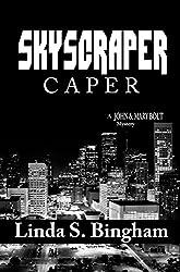 Skyscraper Caper: A John & Mary Bolt Mystery (John & Mary Bolt Mysteries)