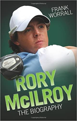 Rory Mcilroy The Biography 9781843587521 Worrall Frank Books
