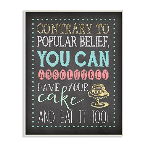 Cake Plaque - Stupell Home Décor You Can Have Your Cake And Eat It Too Chalkboard Look Art Wall Plaque, 10 x 0.5 x 15, Proudly Made in USA