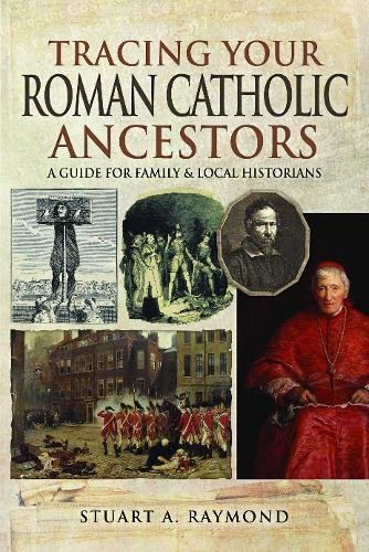 Tracing Your Roman Catholic Ancestors: A Guide for Family and Local Historians (Tracing Your Ancestors)