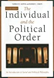 The Individual and the Political Order, Norman E. Bowie and Robert L. Simon, 0742550052