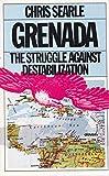 Grenada: The Struggle Against Destabilization