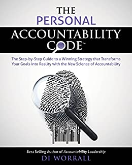 The Personal Accountability Code: The Step-by-Step Guide to a Winning Strategy that Transforms your Goals into Reality with the New Science of Accountability (The Accountability Code Series Book 2) by [Worrall, Di]