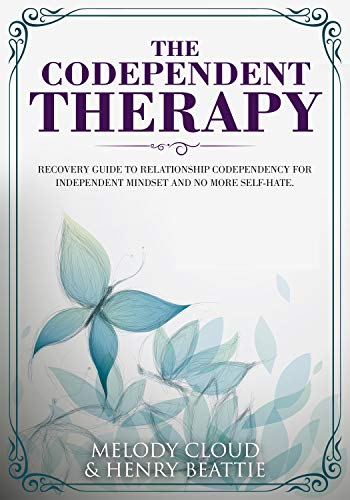 73cae2093cd3 The Codependent Therapy: Recovery Guide to Relationship Codependency ...