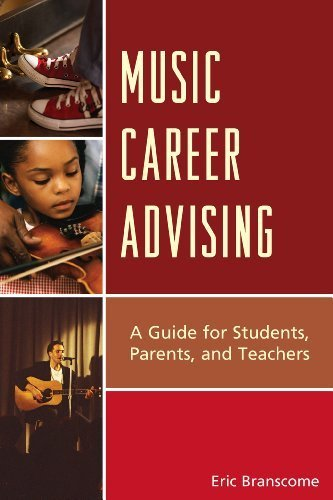 Music Career Advising: A Guide for Students, Parents, and Teachers by Branscome, Dr. Eric (2013) Hardcover