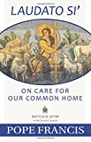 Laudato Si -- On Care for Our Common Home