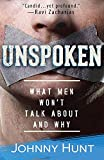 Product review for Unspoken: What Men Won't Talk About and Why