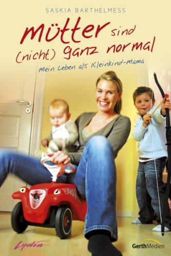mtter-sind-nicht-ganz-normal-mein-leben-als-kleinkind-mama