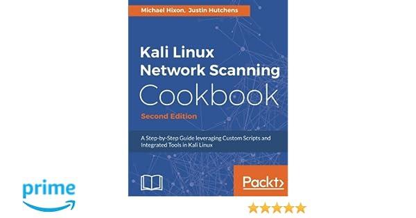 Kali Linux Network Scanning Cookbook Second Edition Michael Hixon