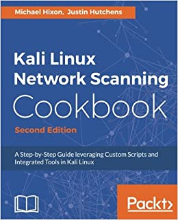 Kali Linux Network Scanning Cookbook - Second Edition: A