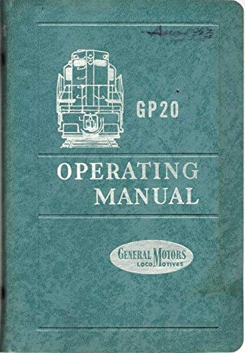(Diesel Locomotive Operating Manual for Model GP20, 2nd Edition, May 1961)
